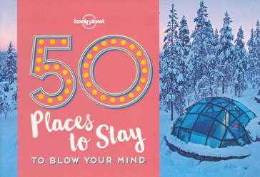 Reisgids 50 Places To Stay To Blow Your Mind | Lonely Planet