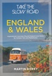Campergids - Reisgids Take the Slow Road: England - Engeland and Wales | Bloomsbury