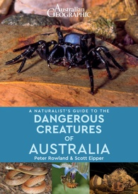 Natuurgids a Naturalist's guide to the Dangerous Creatures of Australia | John Beaufoy