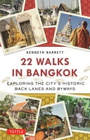 22 Walks in Bangkok – Exploring the City's Historic Back Lanes and Byways
