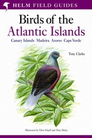 Birds of the Atlantic Islands: Canary Islands, Madeira, Azores, Cape Verde