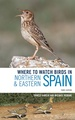 Vogelgids Where to Watch Birds in Northern and Eastern Spain | Bloomsbury