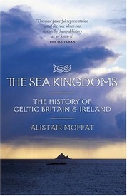 Reisverhaal The Sea Kingdoms – The history of Celtic Britain and Ireland | Alistair Moffat