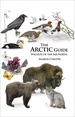 Natuurgids - Reisgids The Arctic Guide: Wildlife of the Far North | Princeton University