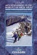 Klimgids - Klettersteiggids Mountaineering guide to the High Atlas, Morocco - Hoge Atlas Marokko | Cicerone