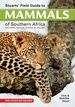 Natuurgids Stuart's Field Guide to Mammals of Southern Africa  | Struik publishers