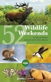 Natuurgids - Reisgids 52 Wildlife Weekends in England and Scotland | Bradt Travel Guides
