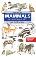 Smither's Mammals of Southern Africa – A Field Guide