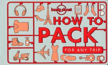 Reishandboek Handboek How to pack for any trip | Lonely Planet