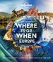 Reisinspiratieboek - Reisgids Where To Go When: Europe | Lonely Planet