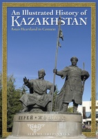 Kazachstan - An Illustrated History of Kazakhstan