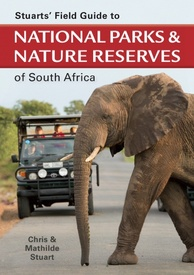 Natuurgids - Reisgids Stuarts' Field Guide to National Parks & Nature Reserves of South Africa - Zuid Afrika | Struik publishers