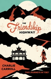 Reisverhaal Tibet - The Friendship Highway | Charlie Carroll