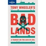 Reisverhaal Bad lands A tourist on the axis of evil | Lonely Planet