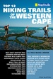 Wandelgids Top 12 Hiking Trails of the Western Cape - Zuid Afrika | MapStudio