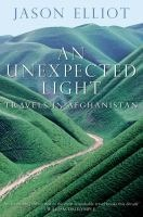 An Unexpected Light – Travels in Afghanistan