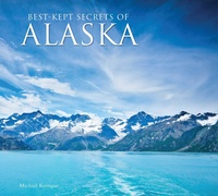 Best-Kept Secrets of Alaska