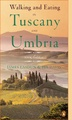 Reisgids Walking and Eating in Tuscany and Umbria | Penguin Books