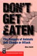 Natuurgids Don't get eaten, The Dangers of Animals That Charge or Attack | Mountaineers Books