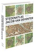 Historische Atlas Stedenatlas Jacob van Deventer | Thoth