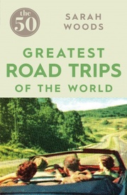 Reisgids The 50 greatest road trips of the world | Icon Books