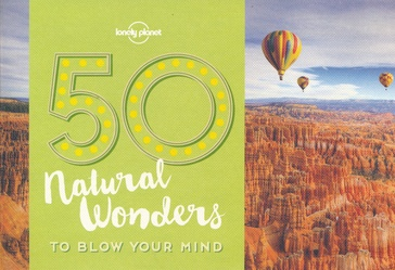 Reisgids 50 Natural Wonders to Blow Your Mind | Lonely Planet