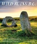Reisgids Wild Ruins B.C.: The Explorer's Guide to Britain's Ancient Sites  | Wild Things Publishing
