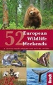 Reisgids - Natuurgids 52 European Wildlife Weekends | Bradt Travel Guides