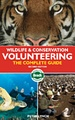 Wandelgids - Reisgids - Reishandboek Wildlife & Conservation Volunteering, The Complete Guide | Bradt Travel Guides