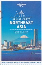 Reisgids Cruise Ports Northeast Asia | Lonely Planet