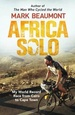 Reisverhaal Africa Solo | Mark Beaumont