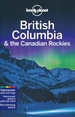 Reisgids British Columbia & the Canadian Rockies - Canada | Lonely Planet