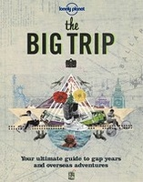 Reisgids Lonely Planet the Big Trip: Your Ultimate Guide to Gap Years and Overseas Adventures  | Lonely Planet