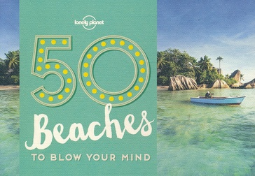 Reisgids 50 Beaches to blow your mind | Lonely Planet