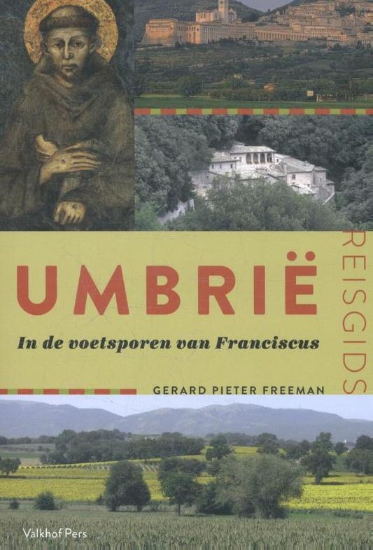 Umbrië in de voetsporen van Franciscus | Valkhof pers | €24,99