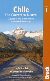 Reisgids Chile - Chili - The Carretera Austral | Bradt Travel Guides