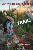 Trail !, de Pacific Crest trail van Mexico naar Canada