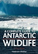 Natuurgids A Complete Guide to Antarctic Wildlife | Bloomsbury