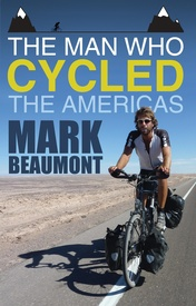 Reisverhaal The Man Who Cycled the Americas | Mark Beaumont