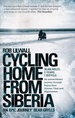 Reisverhaal Cycling Home from Siberia | Rob Lilwall