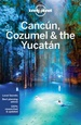 Reisgids Cancun, Cozumel and the Yucatan - Mexico | Lonely Planet