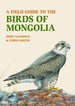 Vogelgids A Field Guide to the Birds of Mongolia | John Beaufoy