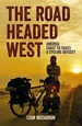 Reisverhaal The Road Headed West - A Cycling Adventure Through North America | Leon McCarron