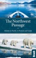 Reisgids The Northwest Passage Atlantic to Pacific - a Portrait and Guide | Bradt