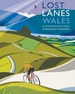 Fietsgids Lost Lanes Wales | Wild Things Publishing