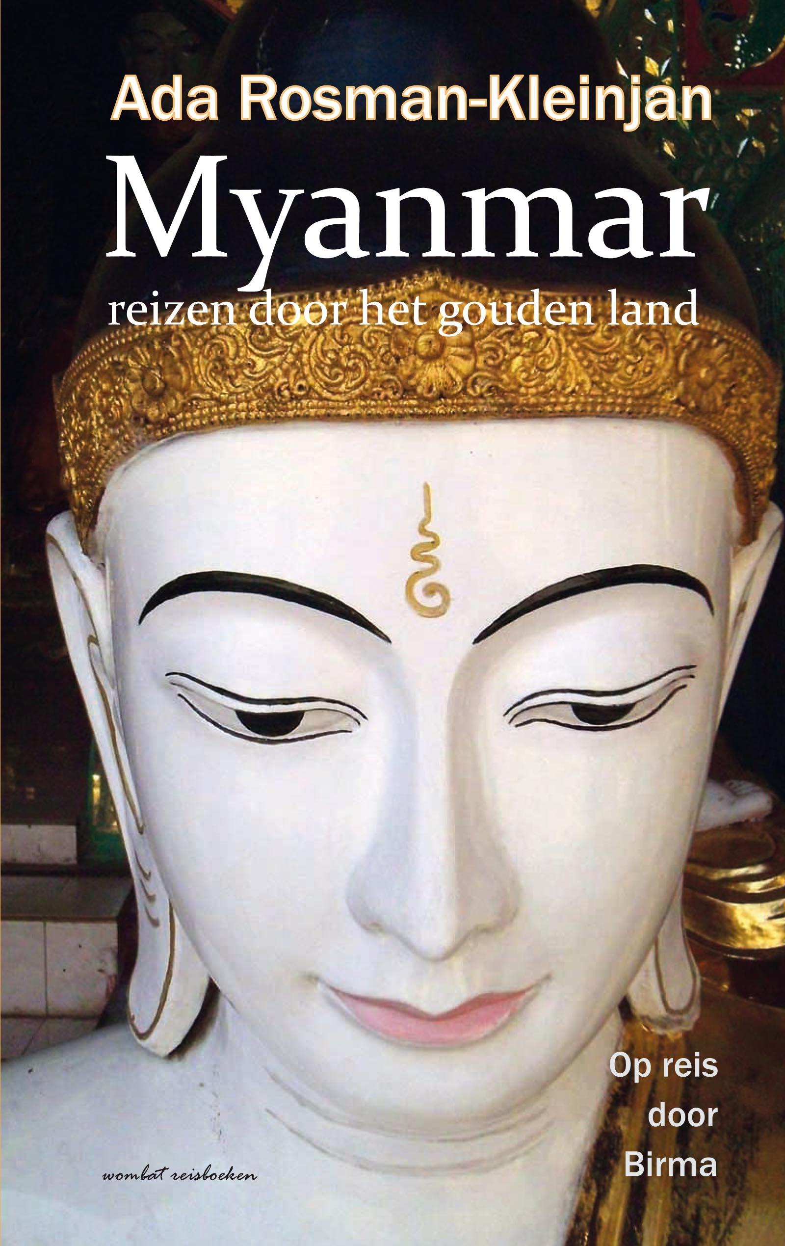 Reisverhaal Myanmar... reizen door het Gouden Land | Ada Rosman <br/>€ 18.50 <br/> <a href='https://www.dezwerver.nl/reisgidsen/?tt=1554_252853_241358_&r=https%3A%2F%2Fwww.dezwerver.nl%2Fr%2Fazie%2Fmyanmar%2Fc%2Fboeken%2Freisverhalen%2F9789082316513%2Freisverhaal-myanmar-reizen-door-het-gouden-land-ada-rosman%2F' target='_blank'>Meer Info</a>