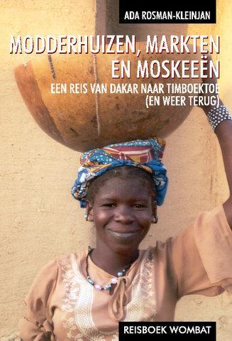 Reisverhaal Modderhuizen, Markten en Moskeeën | Ada Rosman <br/>€ 10.00 <br/> <a href='https://www.dezwerver.nl/reisgidsen/?tt=1554_252853_241358_&r=https%3A%2F%2Fwww.dezwerver.nl%2Fr%2Fafrika%2Fmali%2Fc%2Fboeken%2Freisverhalen%2F9789080753242%2Freisverhaal-modderhuizen-markten-en-moskeeen-ada-rosman%2F' target='_blank'>Meer Info</a>