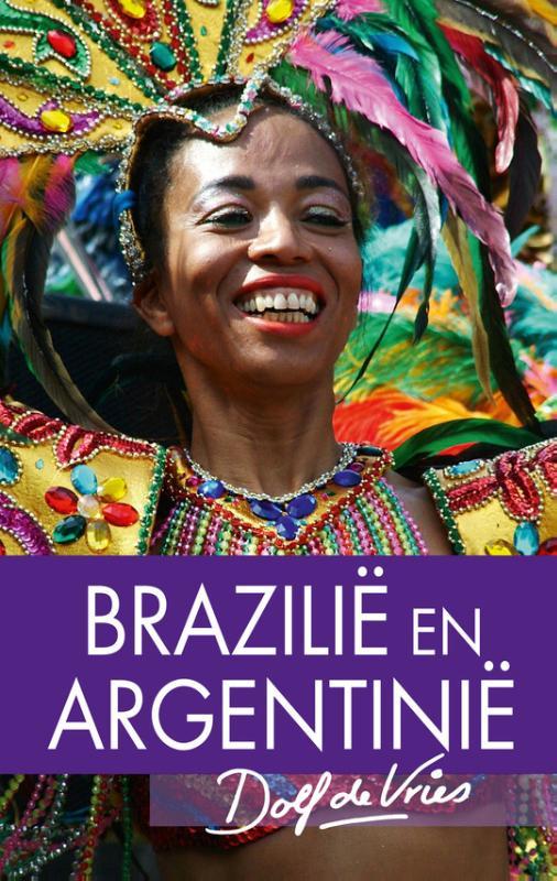 Online bestellen: Reisverhaal Brazilië en Argentinië | Dolf de Vries