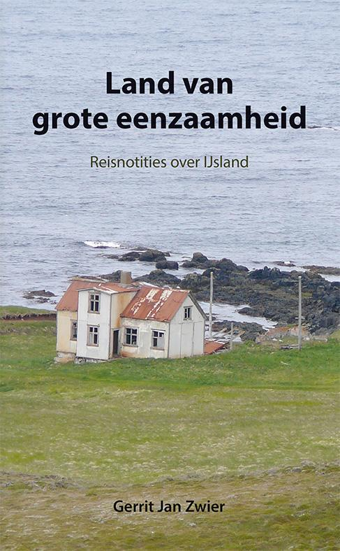 Reisverhaal Land van grote eenzaamheid - Reisnotities over Ijsland | Gerrit Jan  <br/>€ 15.50 <br/> <a href='https://www.dezwerver.nl/reisgidsen/?tt=1554_252853_241358_&r=https%3A%2F%2Fwww.dezwerver.nl%2Fr%2Feuropa%2Fijsland%2Fc%2Fboeken%2Freisverhalen%2F9789089545862%2Freisverhaal-land-van-grote-eenzaamheid-reisnotities-over-ijsland-gerrit-jan-zwier%2F' target='_blank'>Meer Info</a>