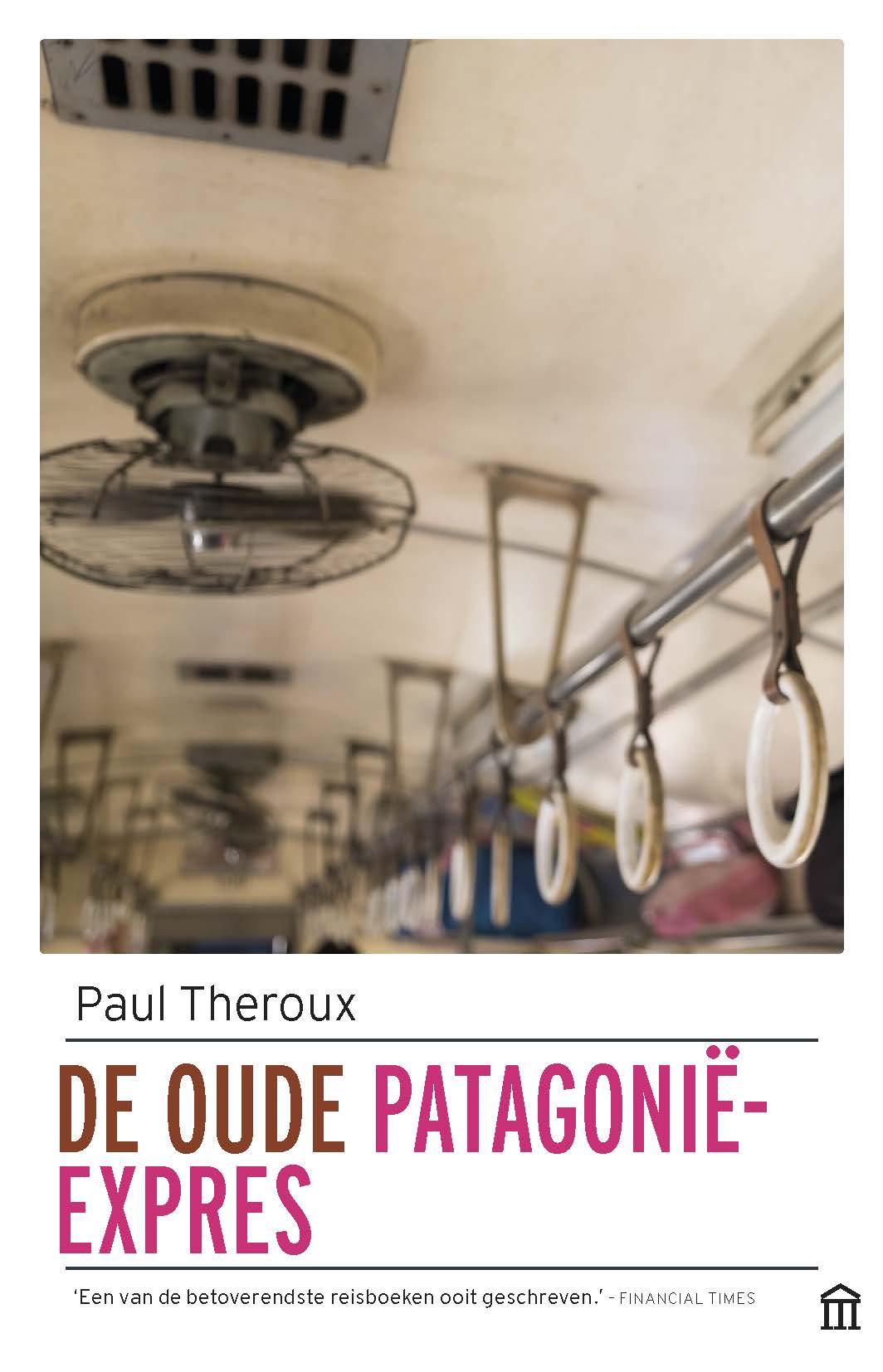 Online bestellen: Reisverhaal De oude Patagonië expres | Paul Theroux